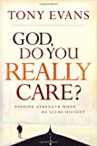 img - for God, Do You Really Care?: Finding Strength When He Seems Distant book / textbook / text book