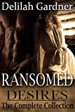 Ransomed Desires: The Complete Collection (A Western Cowboy Erotic Romance Novel)