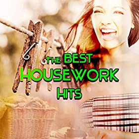The Best Housework Hits Positive Music For House