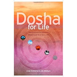 Dosha for Life: The Ancient Ayurvedic Science of Self-Healing