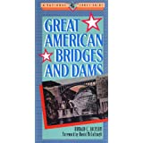 Great American Bridges and Dams ~ Donald C. Jackson