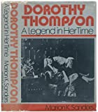 Dorothy Thompson: A Legend in her Time