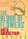 Anita Amirrezvani The Blood of Flowers