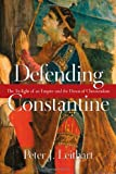 Defending Constantine: The Twilight of an Empire and the Dawn of Christendom (0830827226) by Leithart, Peter J.