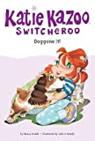 Doggone It (Katie Kazoo, Switcheroo No. 8) (0448431726) by Nancy E. Krulik