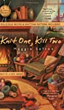 Knit One, Kill Two (Knitting Mysteries, No. 1)