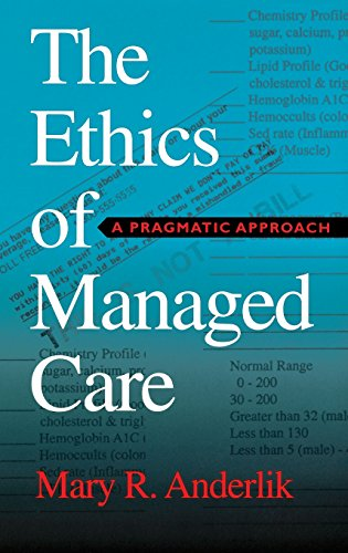 The Ethics of Managed Care: A Pragmatic Approach