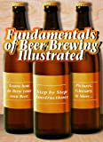 Fundamentals of Beer Brewing Illustrated (Fundamentals of Collecting)
