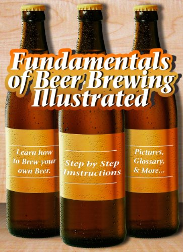 Free Kindle Book : Fundamentals of Beer Brewing Illustrated (Fundamentals of Collecting Book 2)