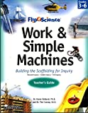 img - for Flip4Science: Work & Simple Machines Teacher's Guide book / textbook / text book