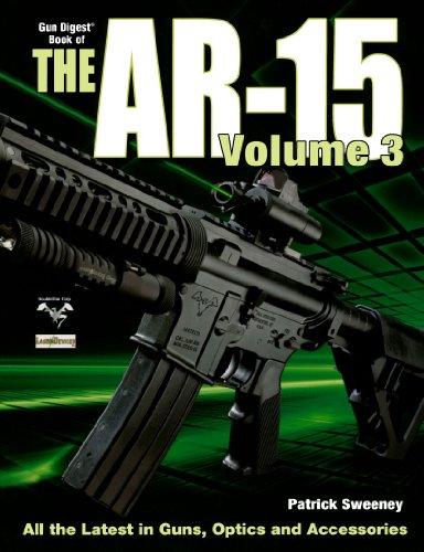 The Gun Digest Book of the AR-15, Volume III