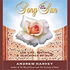 Song of the Sun: The Life, Poetry, and Teachings of Rumi Rede von Andrew Harvey Gesprochen von: Andrew Harvey