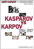 Garry Kasparov on Modern Chess, Part 3: Kasparov vs Karpov 1986-1987 (English Edition)