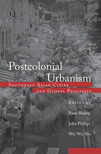 Postkoloniale Städtebau: Southeast Asian Cities und globale Prozesse