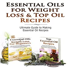Essential Oils Box Set 2: Essential Oils & Weight Loss For Beginners + Top Essential Oil Recipes: Natural Remedies (       UNABRIDGED) by Lindsey P Narrated by Millian Quinteros