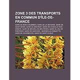Zone 3 Des Transports En Commun D' Le-de-France: Gare de Bois-Colombes, Gare de La D Fense, Gare de Saint-Denis...