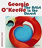 Georgia O'keeffe: The Artist in the Desert (Adventures in Art) [Hardcover]