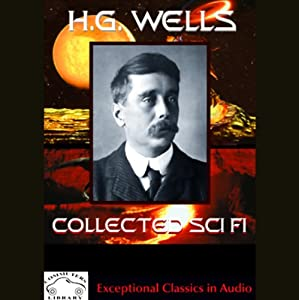H.G. Wells Collected Science Fiction: The Time Machine & Stories of the Unusual | [H.G. Wells]