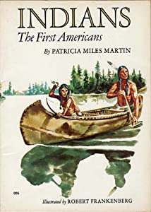 Indians: The First Americans (Stepping-Stone Book) by Patricia Miles Martin and Robert C. Frankenberg