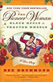 img - for The Pioneer Woman: Black Heels to Tractor Wheels--a Love Story book / textbook / text book
