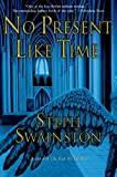 No Present Like Time (0060753889) by Swainston, Steph