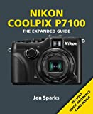 Nikon Coolpix P7100 (The Expanded Guide)