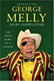 On the Road with George Melly: The Final Bows of a Legend (1906217327) by Fairweather, Digby