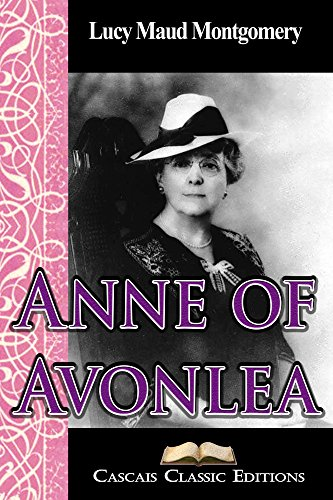 Lucy Maud Montgomery - Anne of Avonlea (Annotated): The second book from the series Anne of Green Gables