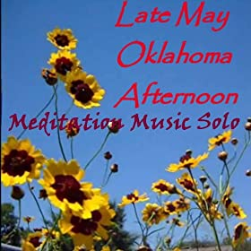 Meditation Music Solo ~ Late May Oklahoma Afternoon