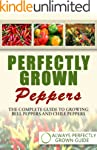 Perfectly Grown Peppers - The Complet...