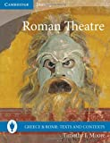 Roman Theatre (Greece and Rome: Texts and Contexts)