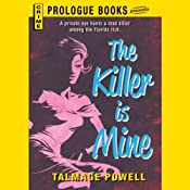 The Killer Is Mine | [Talmage Powell]