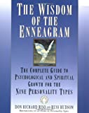 The Wisdom of the Enneagram: The Complete Guide to Psychological and Spiritual Growth for the Nine  Personality Types (0553378201) by Riso, Don Richard