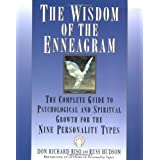 The Wisdom of the Enneagram: The Complete Guide to Psychological and Spiritual Growth for the Nine  Personality Types ~ Russ Hudson