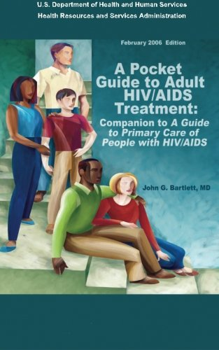 """A Pocket Guide to Adult HIV/AIDS Treatment:  Companion to """"A Guide to Primary Care of People with HIV/AIDS"""""""