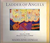 Ladder of Angels: Stories from the Bible Illustrated by Children of the World (0062556193) by L'Engle, Madeleine