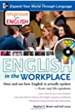 Improve Your English: English in the Workplace (DVD w/ Book): Hear and see how English is actually spoken--from real-life speakers