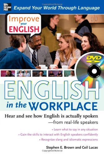 Improve Your English English in the Workplace DVD w Book Hear and see how English is actually spoken from real life speakers