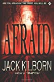 Jack Kilborn Afraid - A Novel of Terror