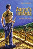 img - for Aaron's Intifada: And Other Short Stories book / textbook / text book