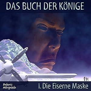 Die Eiserne Maske (Das Buch der Könige 1) Hörspiel