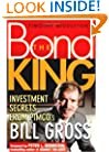 The Bond King: Investment Secrets from PIMCO's Bill Gross