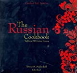 The Russian Cookbook: Traditional Nineteenth Century Cooking (0953772500) by Maslenikoff, Tatiana M.