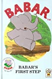 Babar's First Steps (0001932233) by Laurent de Brunhoff