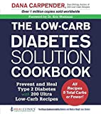 img - for The Low-Carb Diabetes Solution Cookbook: Prevent and Heal Type 2 Diabetes with 200 Ultra Low-Carb Recipes - All Recipes 5 Total Carbs or Fewer! book / textbook / text book