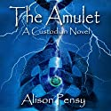 The Amulet: A Faedra Bennett Custodian Novel, Book 1 (       UNABRIDGED) by Alison Pensy Narrated by Martha Lee