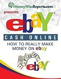 eBay Cash Online: How To Really Make Money On eBay