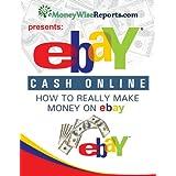 eBay Cash Online: How To Really Make Money On eBay ~ Money Wise Reports