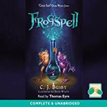 Frogspell (       UNABRIDGED) by C. J. Busby Narrated by Thomas Eyre