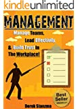 Management: Manage Teams, Lead Effectively, and Build Trust In The Workplace! (Management, Management & Leadership, Team Management Book 1)